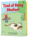 Tired of being Obedient